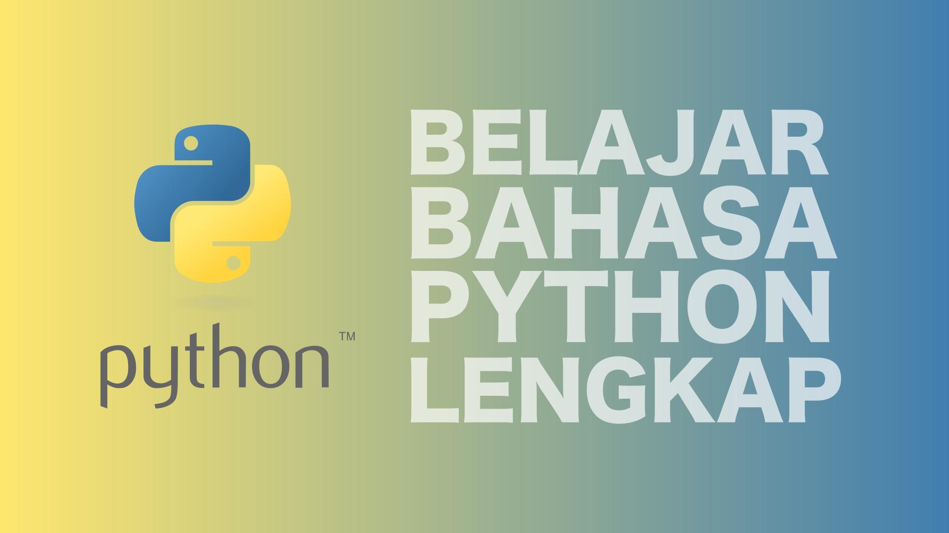 Belajar Bahasa Python Lengkap