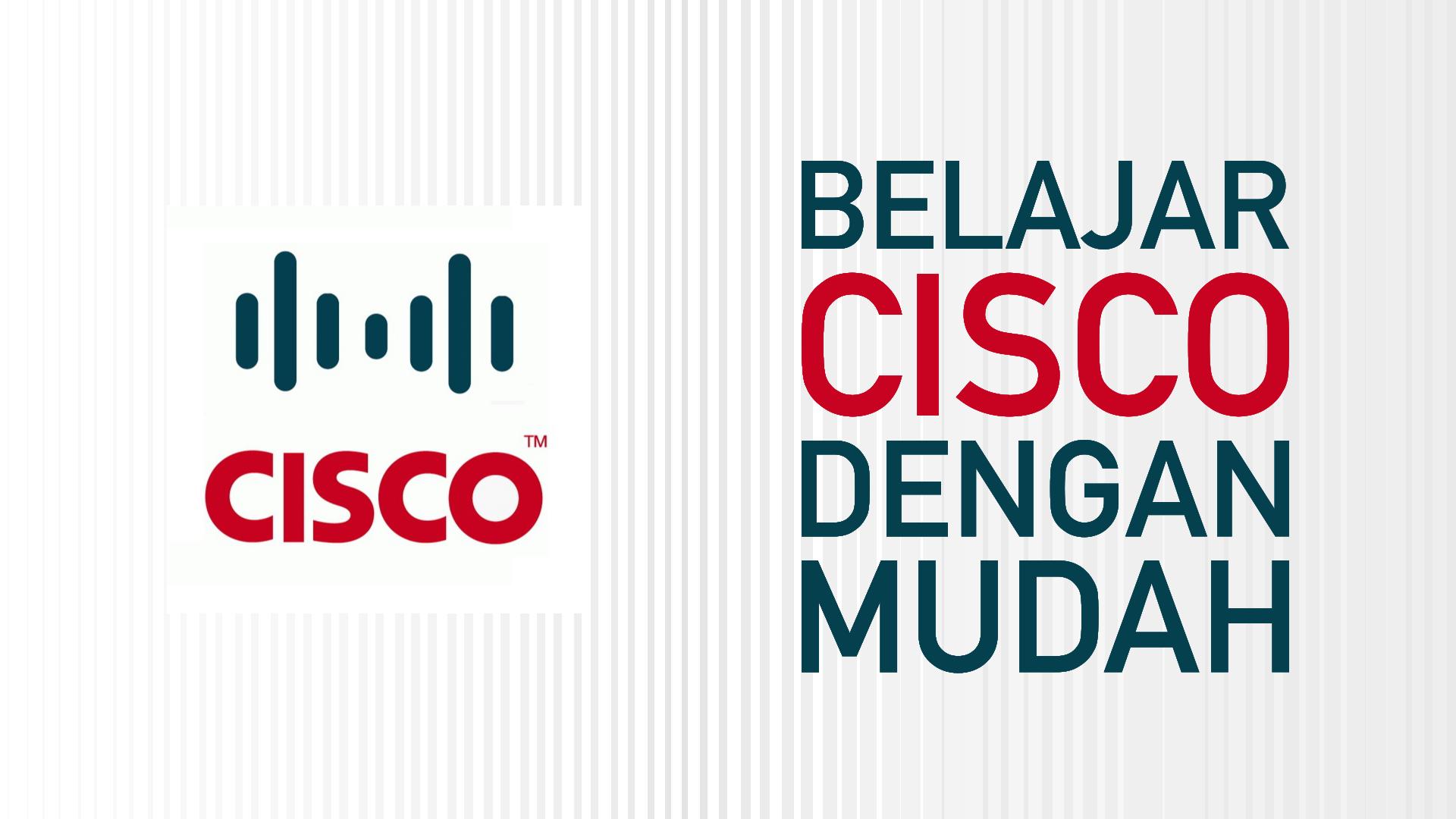 Belajar Cisco Dengan Mudah