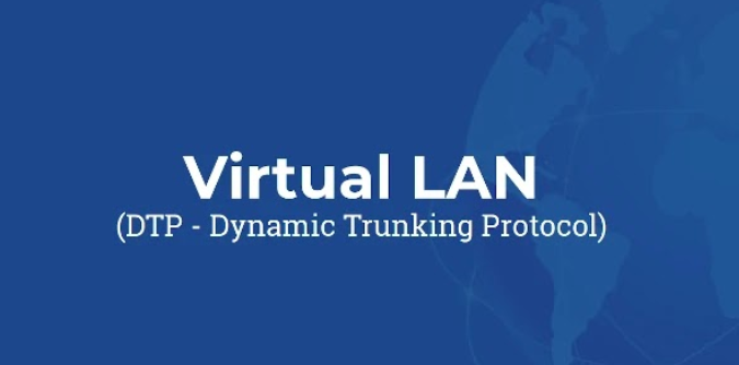 DTP (Dynamic Trunking Protocol)